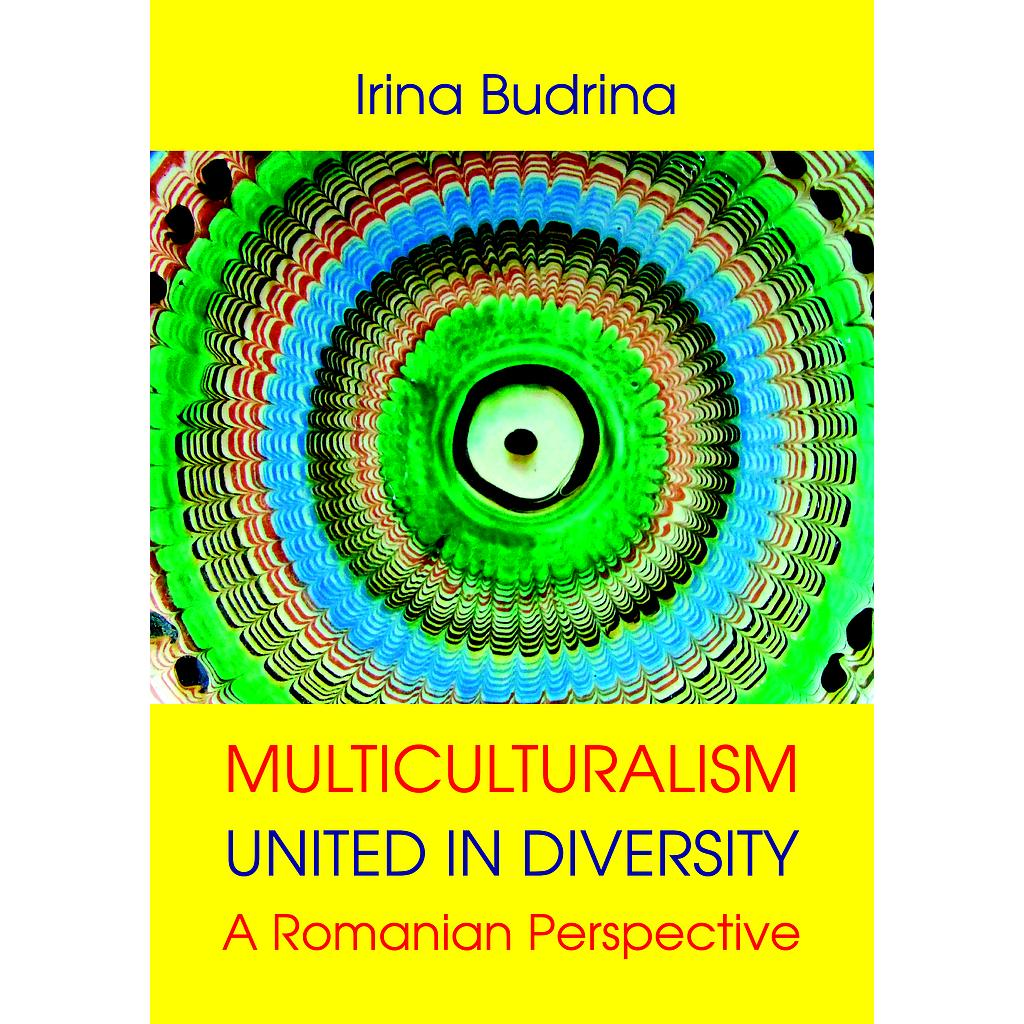 Multiculturalism: United in Diversity. A Romanian Perspective