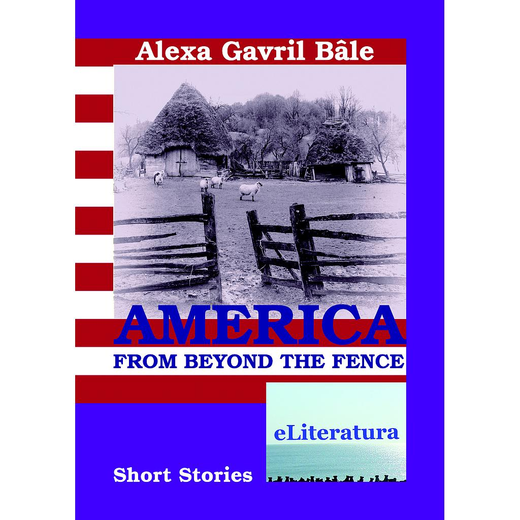 America from Beyond the Fence. Short Stories