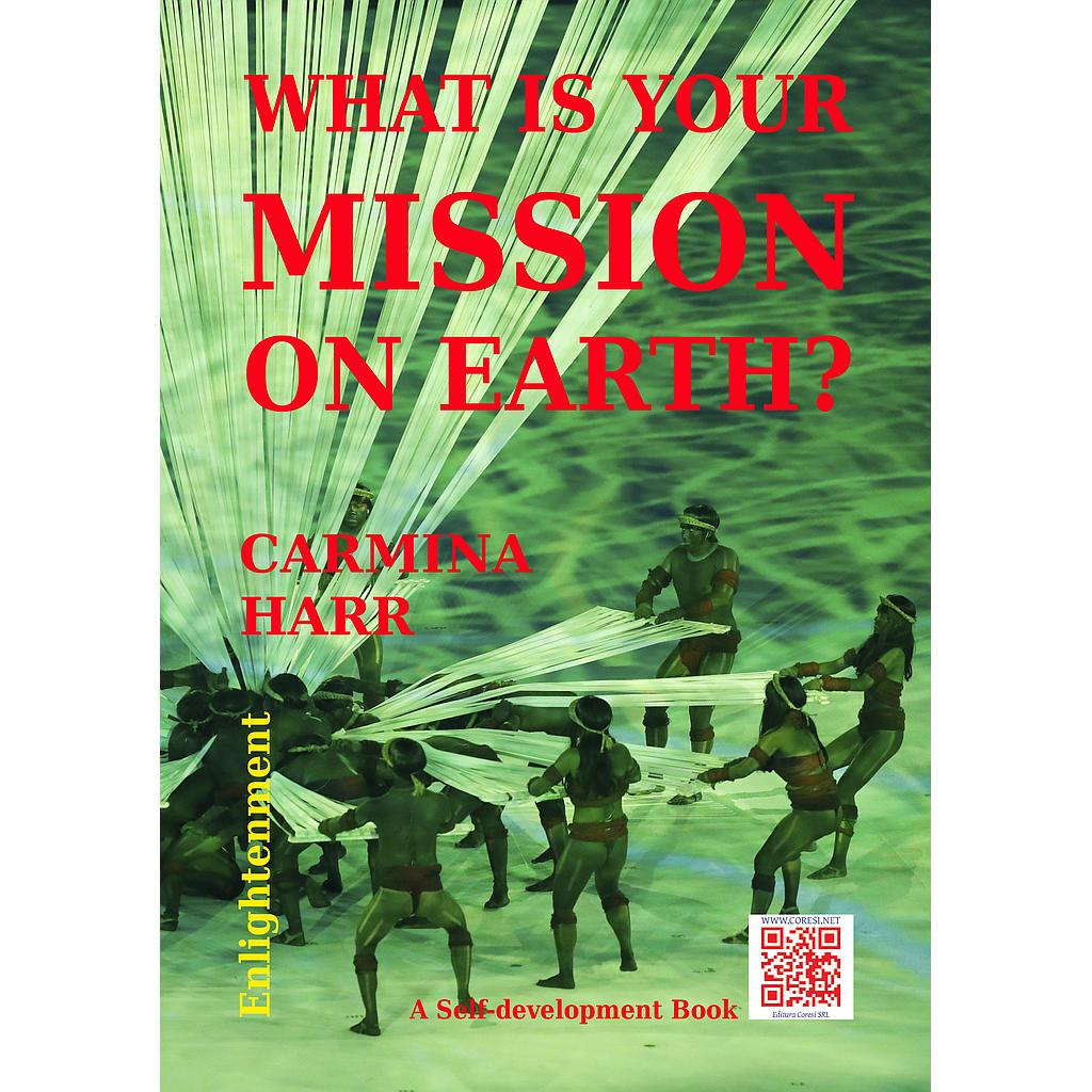 What Is Your Mission on Earth?
