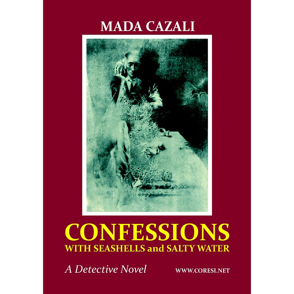 Confessions with Seashells and Salty Water. A Detective Novel